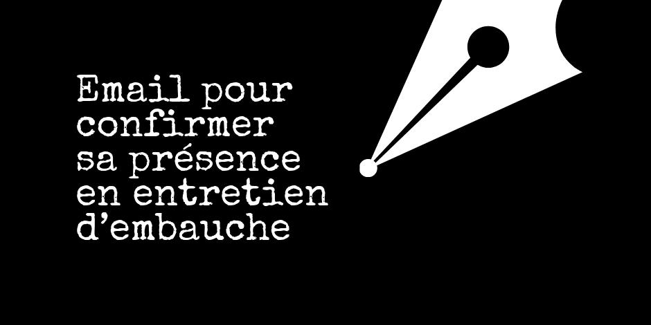Email Gratuit Pour Confirmer Sa Presence En Entretien D Embauche