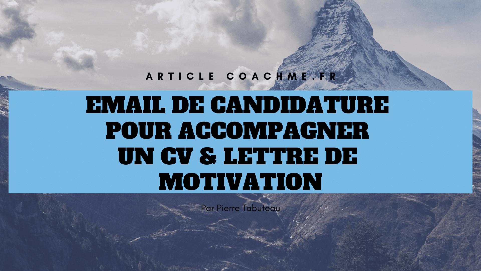 email de candidature pour accompagner un cv  u0026 lettre de motivation