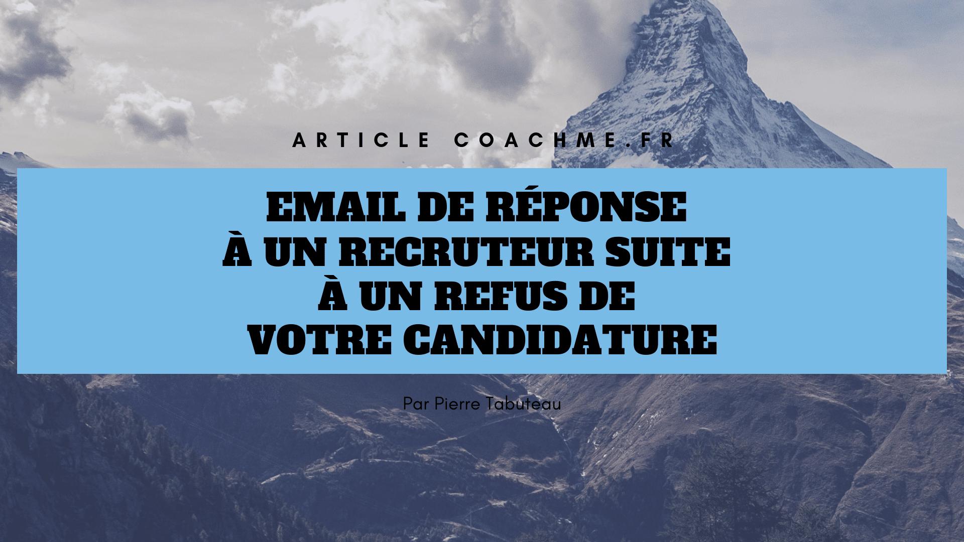 Email De Reponse A Un Recruteur Suite A Un Refus De Votre Candidature
