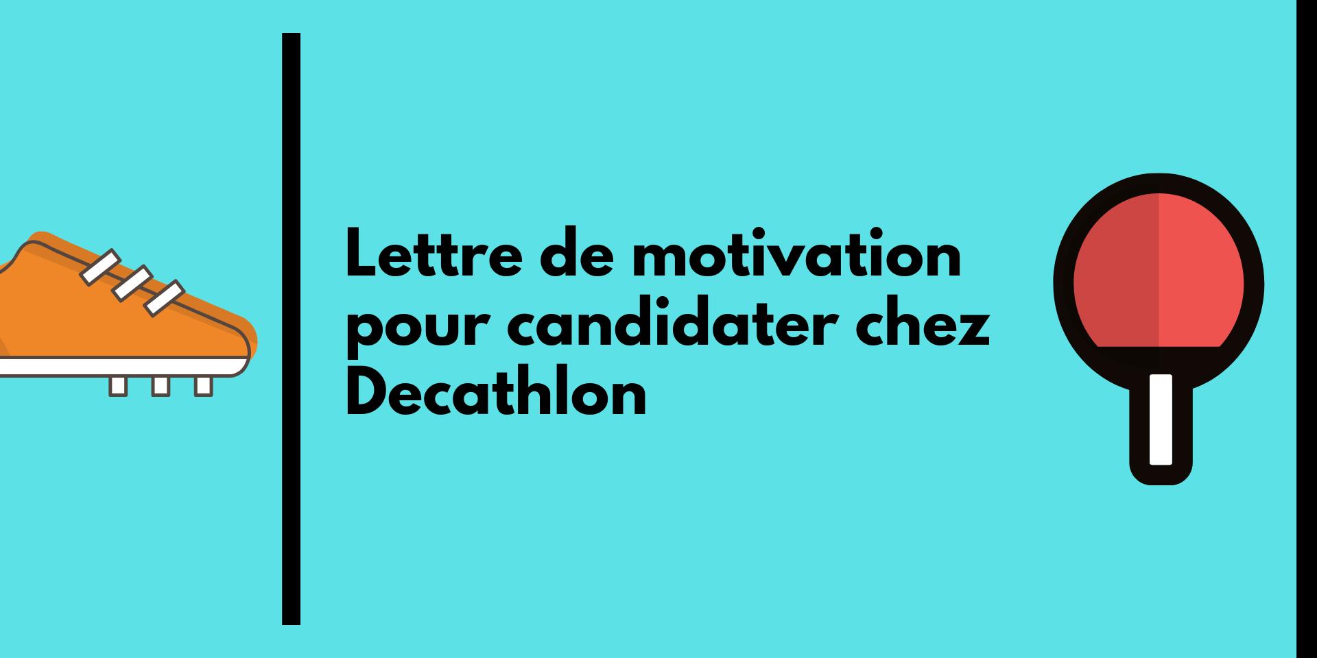lettre de motivation pour candidater chez decathlon