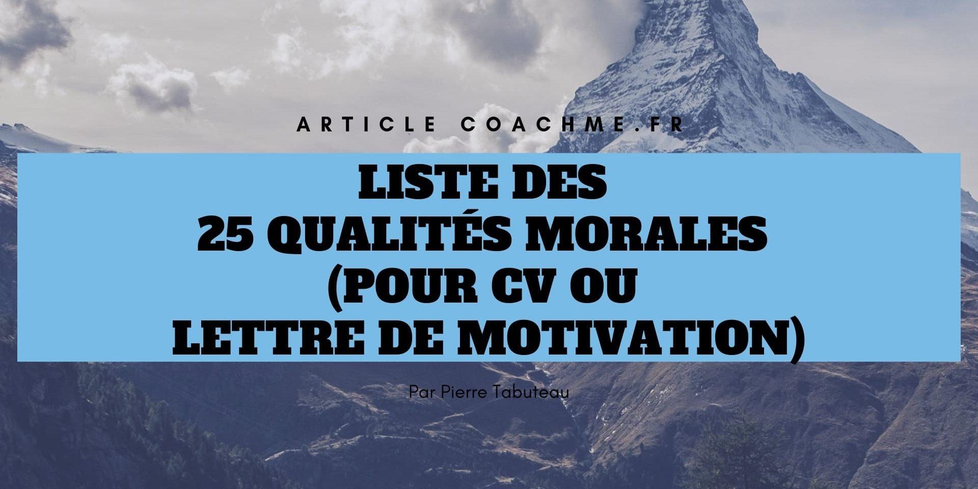 liste des 25 qualit u00e9s morales  pour cv ou lettre de
