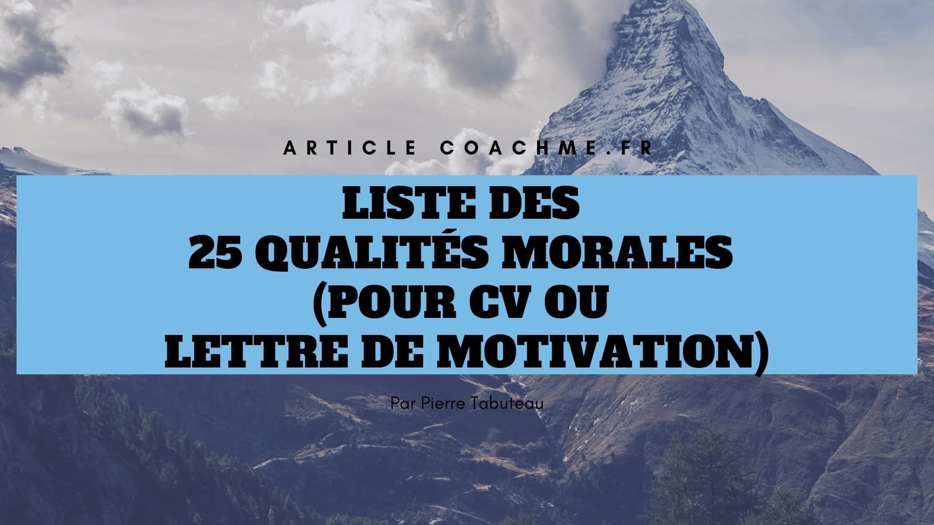 liste des 25 qualit u00e9s morales  pour cv ou lettre de motivation
