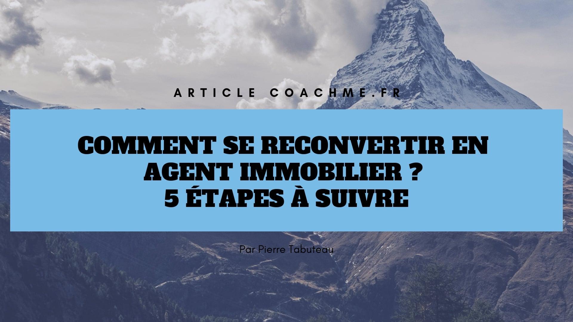 5 étapes Pour Se Reconvertir En Agent Immobilier