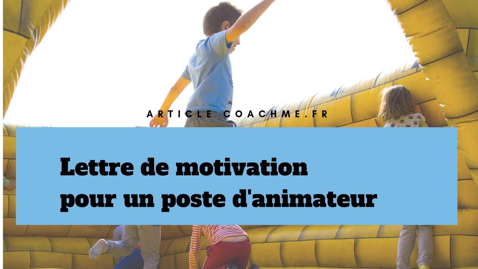Lettre de motivation pour un poste d'animateur & animatrice