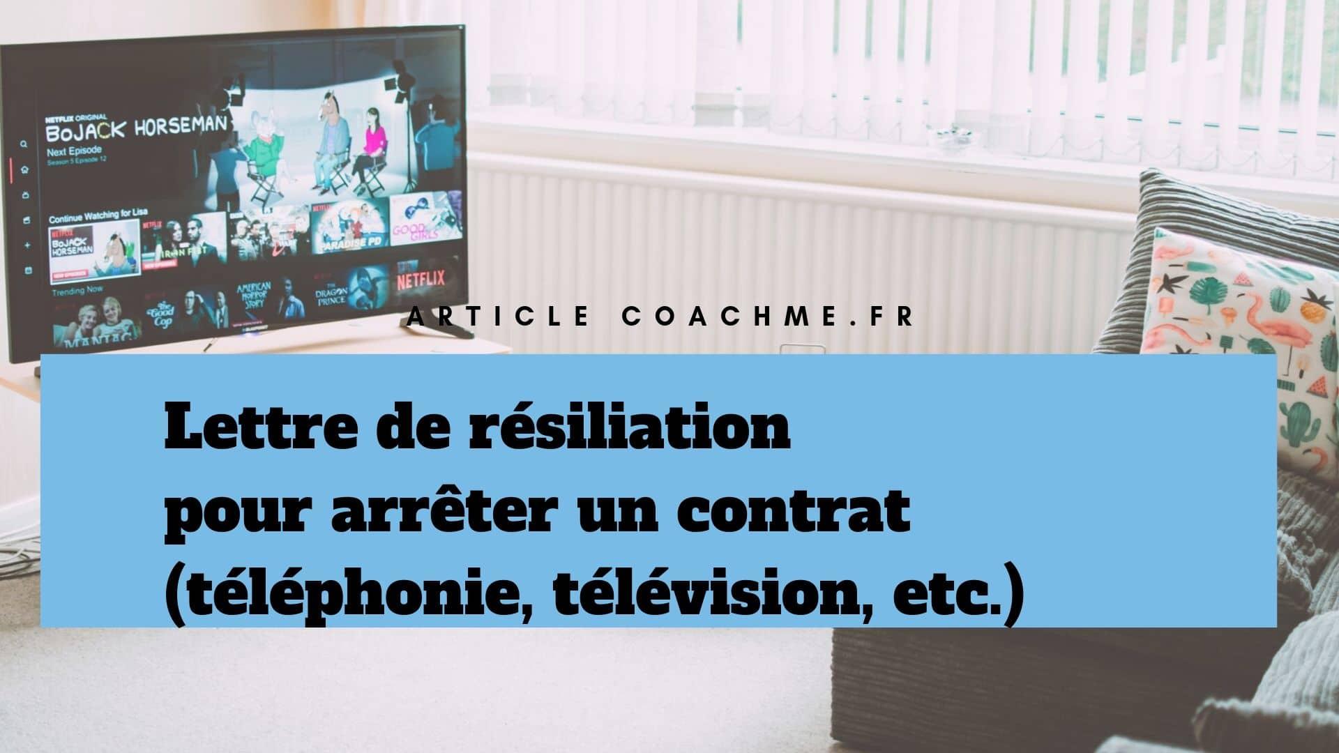 Lettre De Resiliation Pour Arreter Un Contrat Telephonie Television Etc