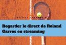 Top 7 des sites de streaming pour Roland Garros en Direct