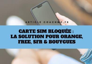 Carte SIM bloquée: la solution pour Orange, Free, SFR & Bouygues