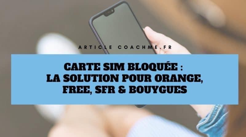 Carte Sim Bloquee Solution Pour Orange Free Sfr Bouygues