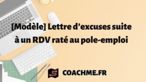 Lettre d'excuses suite à un RDV raté au pole-emploi