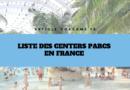 Liste des 10 Center Parcs en France (dont 4 en construction)
