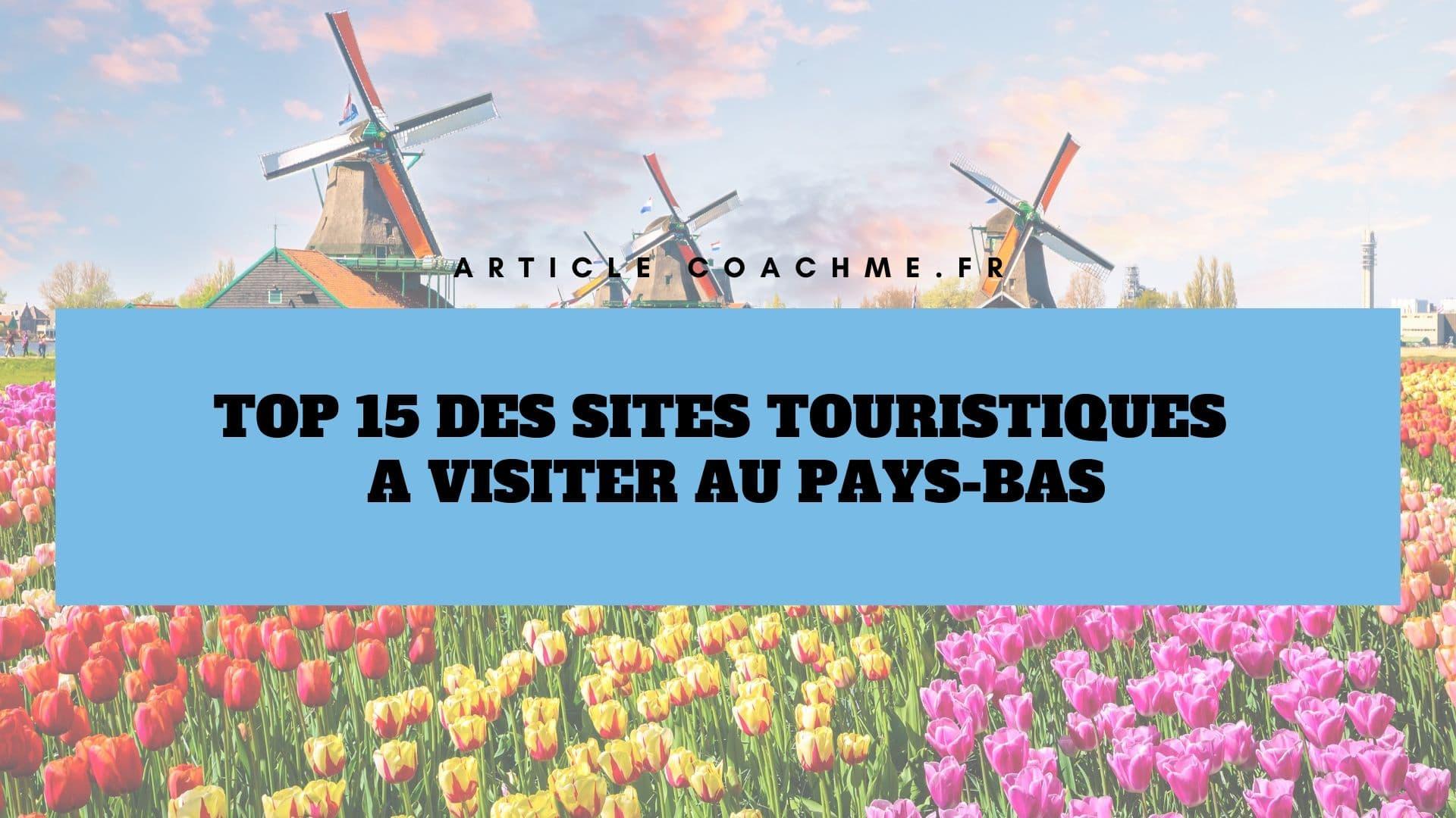 sites touristiques des pays bas