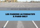 9 Parking alternatifs low-cost pour vous garer à Paris-Orly