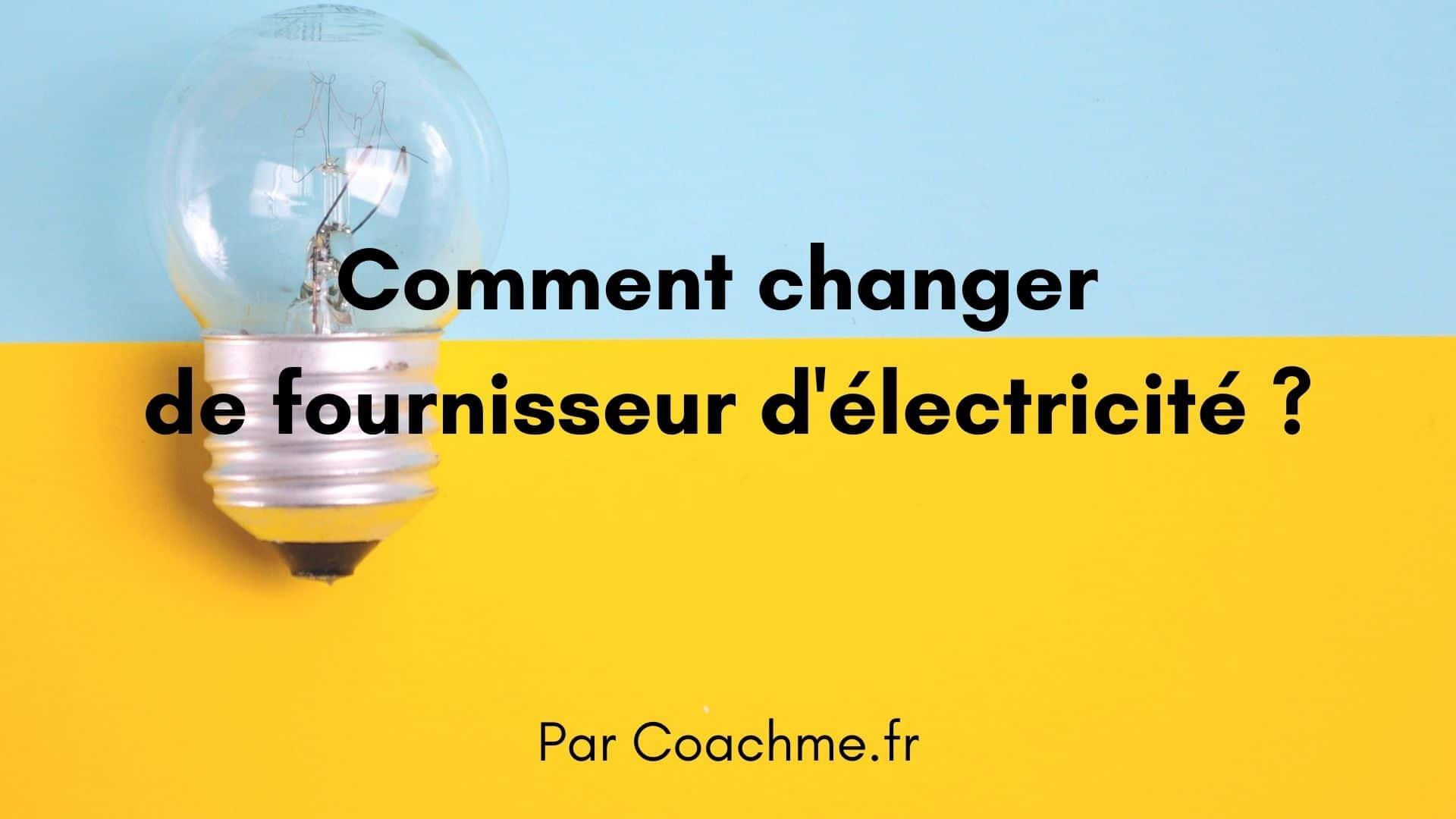 changer fournisseur electricité