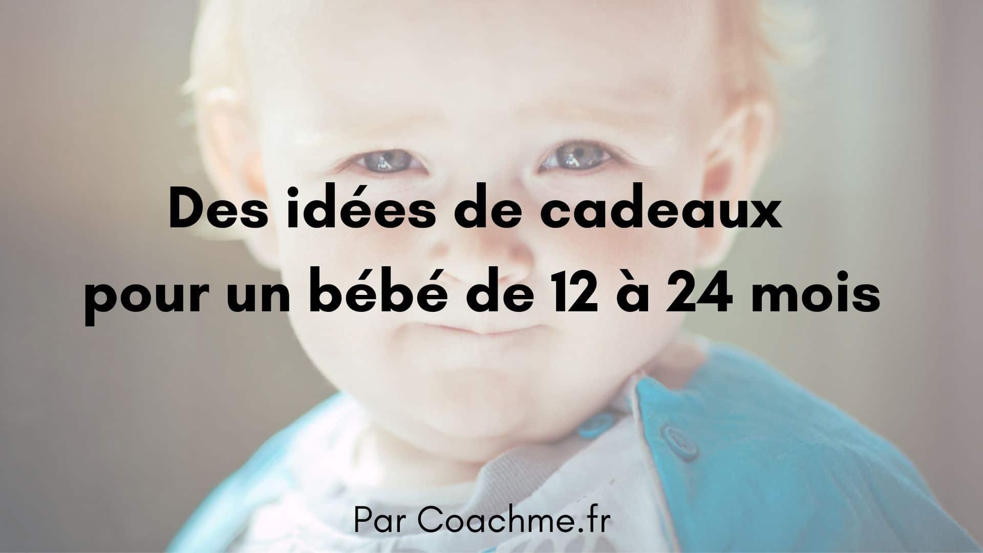Des idées de cadeaux pour un bébé de 12 à 24 mois