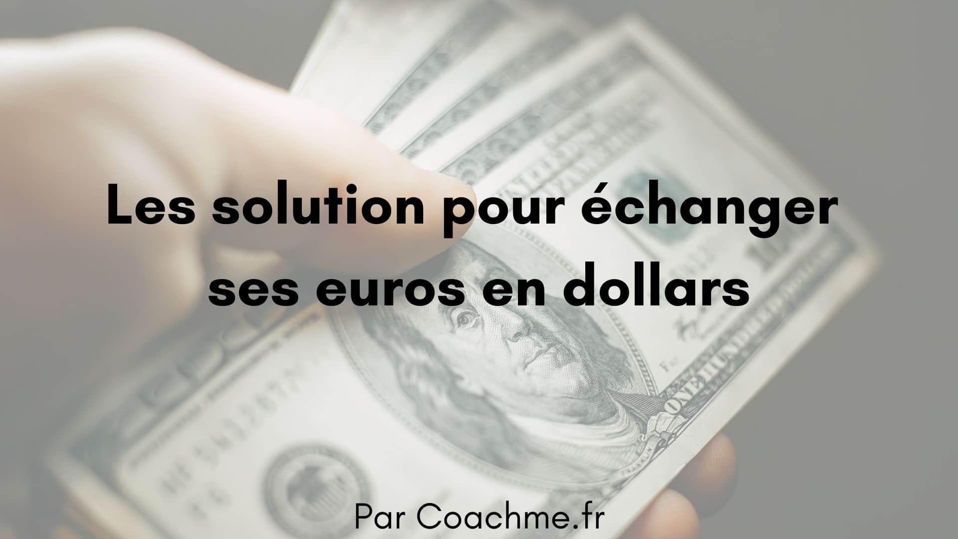 echanger euro dollar