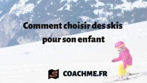 Comment choisir des skis pour son enfant