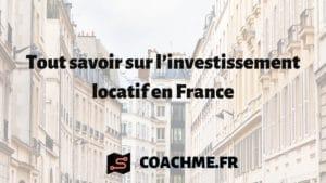 Tout savoir sur l'investissement locatif en France