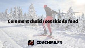 Comment choisir ses ski de fond