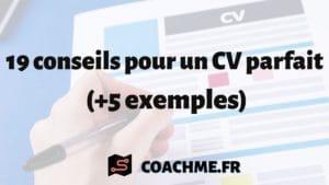 19 conseils pour un CV parfait (+5 exemples)